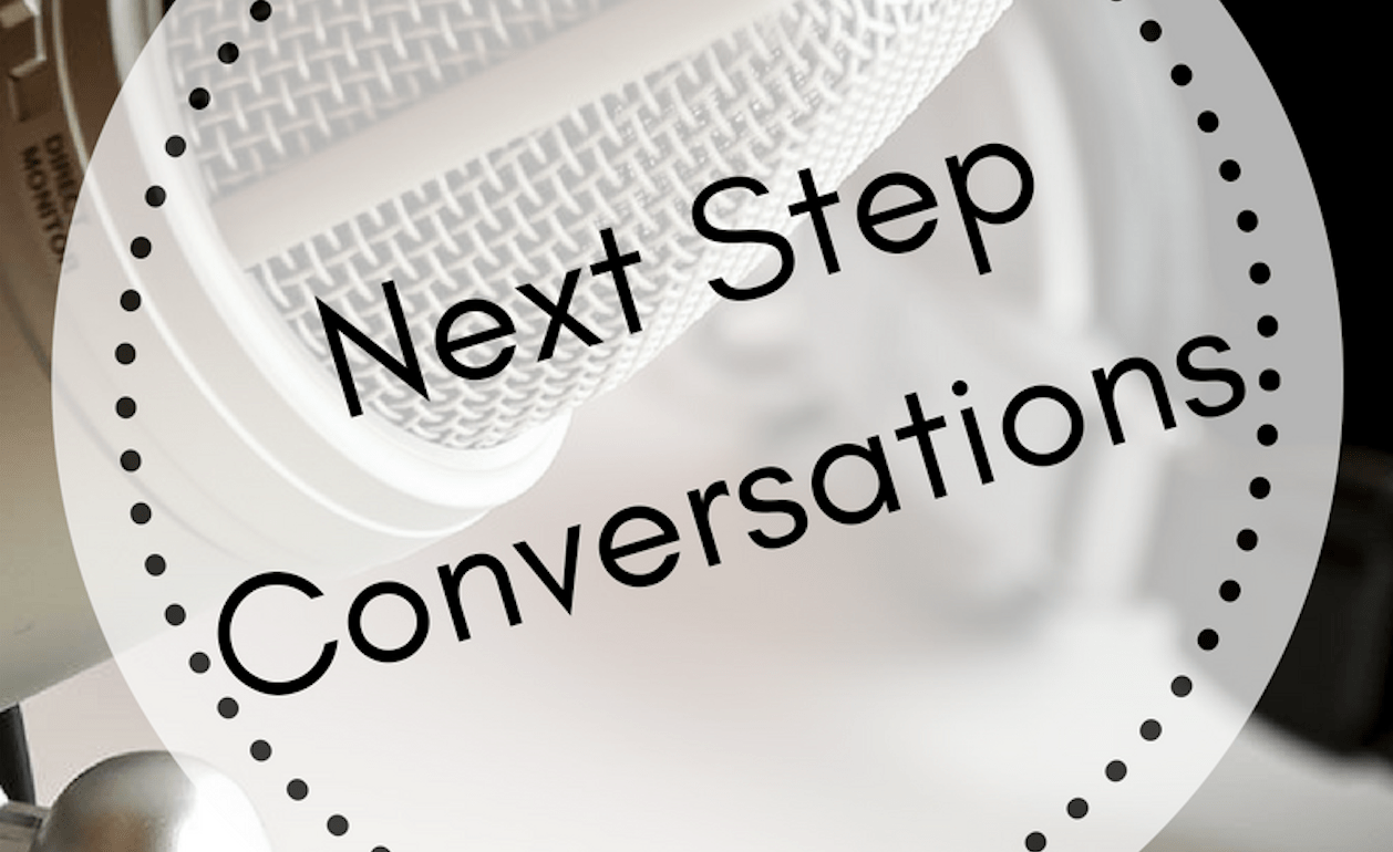 Announcing: Next Step Conversations