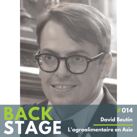BACKSTAGE #014 - David Beutin - L'agroalimentaire en Asie