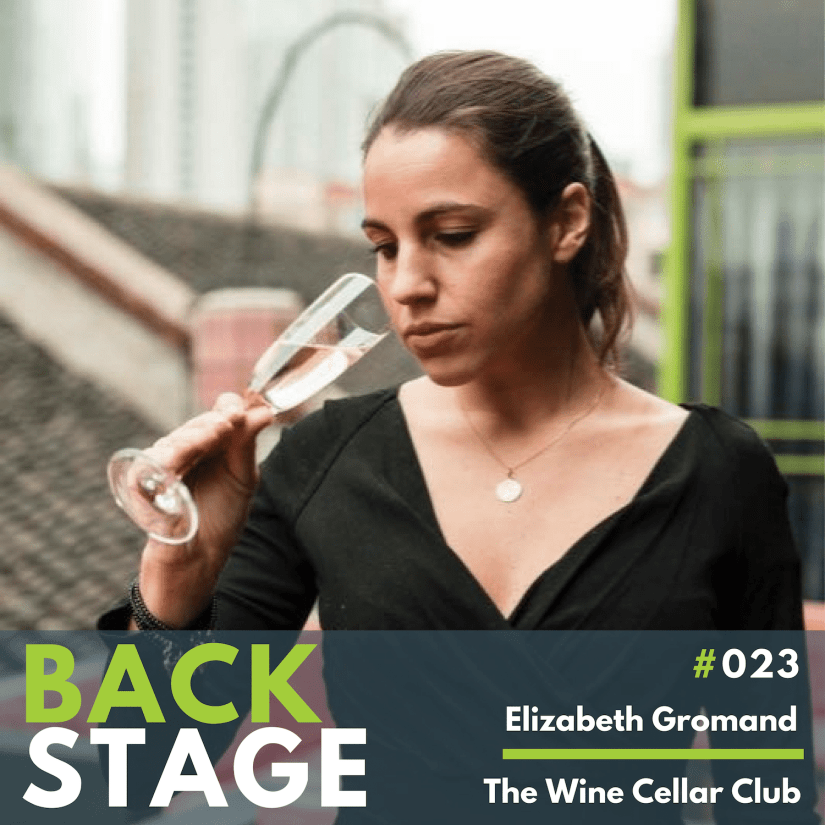 BACKSTAGE #023 – Elisabeth Gromand, The Wine Cellar Club
