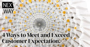 4 Ways to Meet and Exceed Customer Expectation