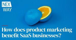 How does product marketing benefit Saas businesses?