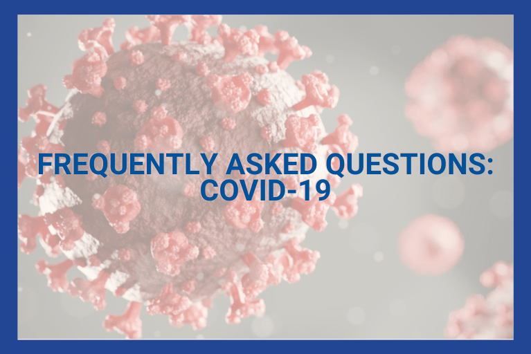 Frequently Asked Questions About COVID-19