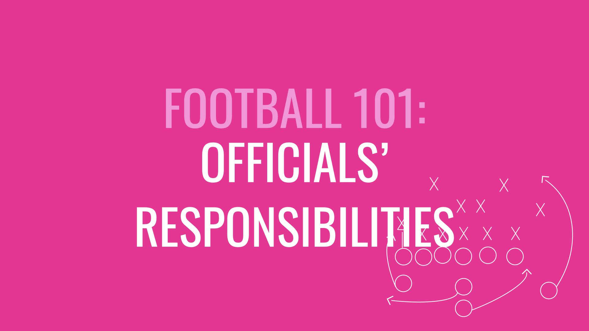 Officials' responsibilities