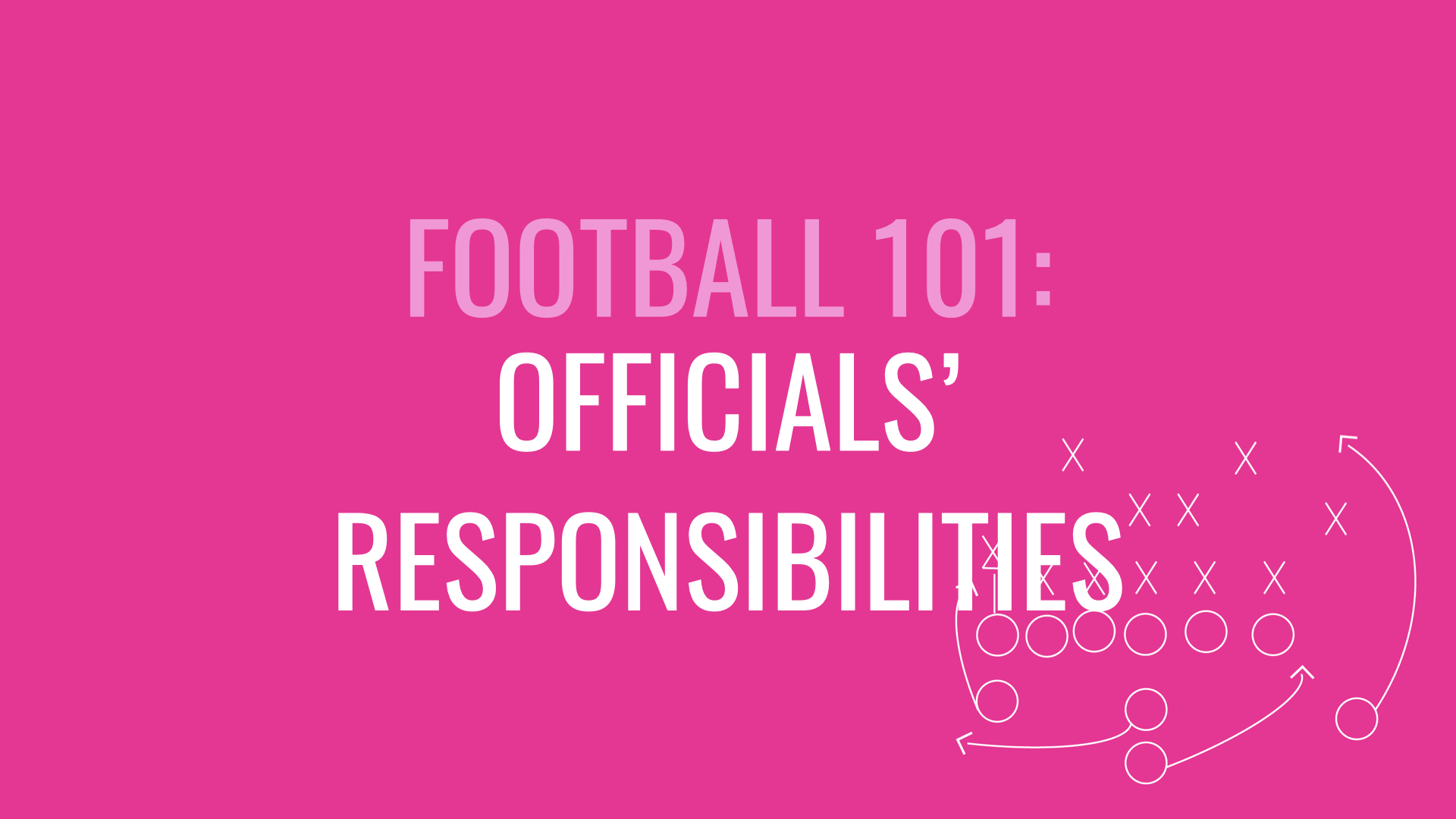 Officials' responsibilities