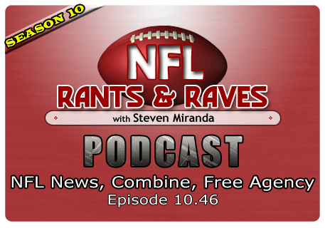 Episode 10.46 – NFL News, Combine, Free Agency Show