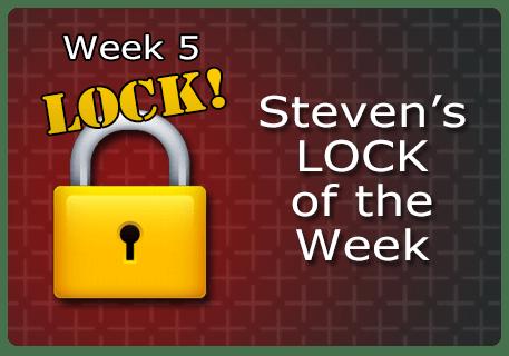 WK 5 – LOCK of the Week