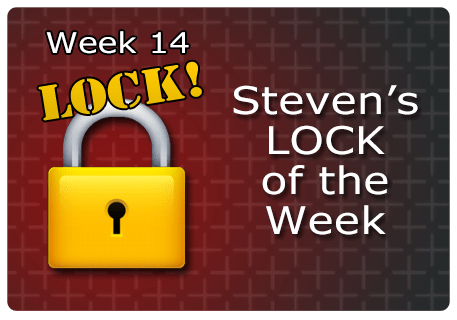 WK 14 – LOCKs of the Week