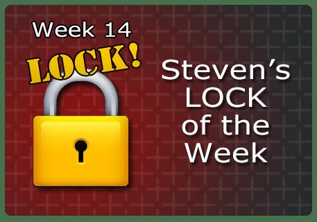 WK 14 – LOCKs of the Week