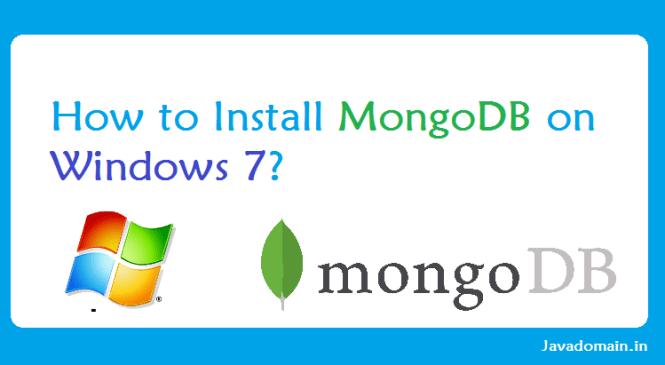 How to install mongodb on windows 7 ?