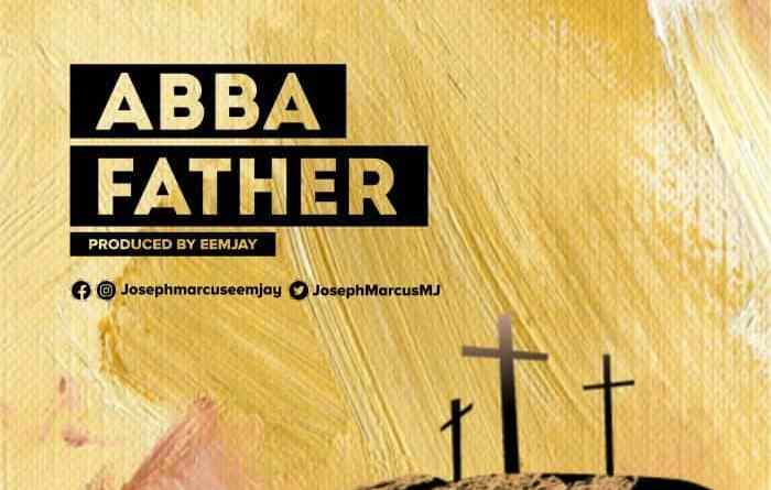 Abba Father by Marcus Joseph