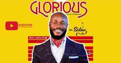 Glorious By Mr Salmz  full lyrics and Video