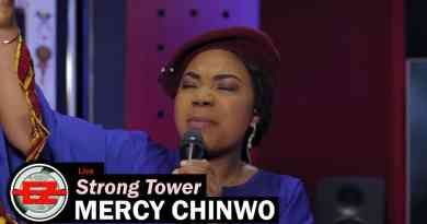 Lyrics to Strong Tower by Mercy Chinwo
