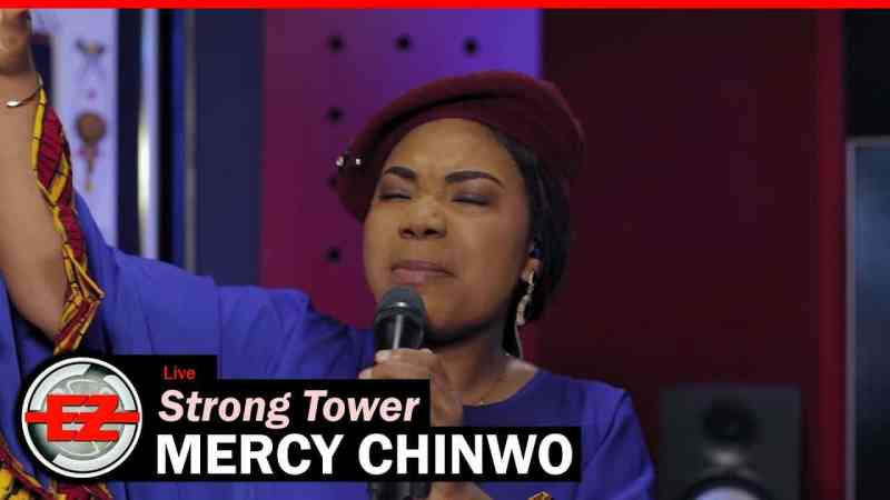 STRONG TOWER by MERCY CHINWO lyrics
