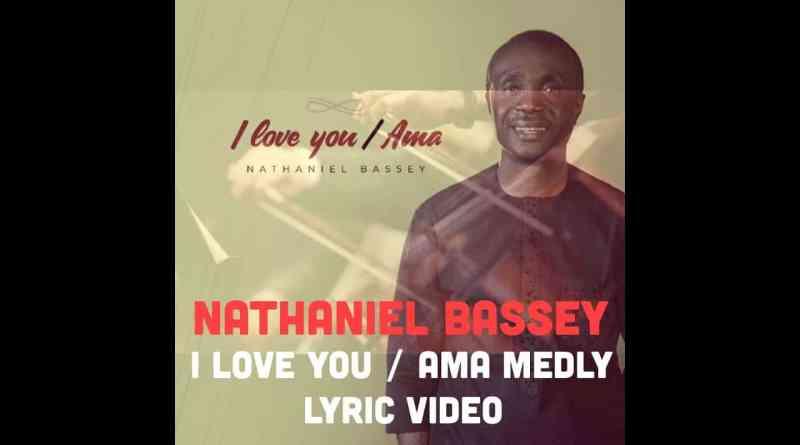 I LOVE YOU by NATHANIEL BASSEY Full Lyrics