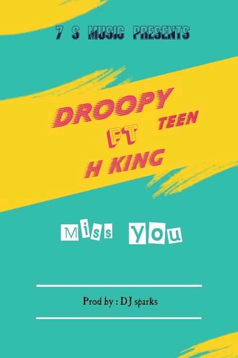 Droopy Teen- Miss You (feat H King) Ngomaplay.com