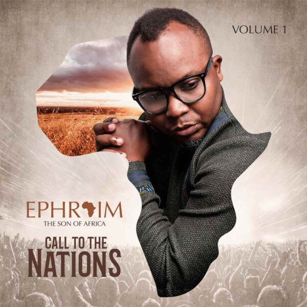 Ephraim The Son Of Africa – Call to the Nations Vol 1ngomaplay.com