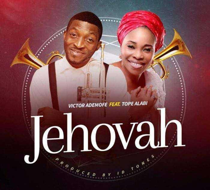 Download: Jehovah – Victor Ademofe Ft. Tope Alabi [@VictorAdemofe]
