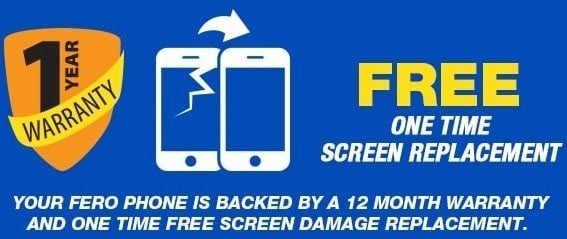 Fero 12 Month Warranty and One Time Free Screen Damage Replacement
