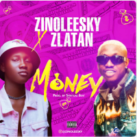Download: Zinoleesky – Money Ft. Zlatan Ibile