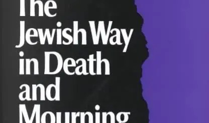 The Jewish Way in Death and Mourning