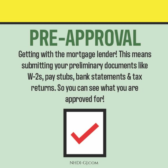 Pre-approval. Getting pre-approved is so important before looking for your home.