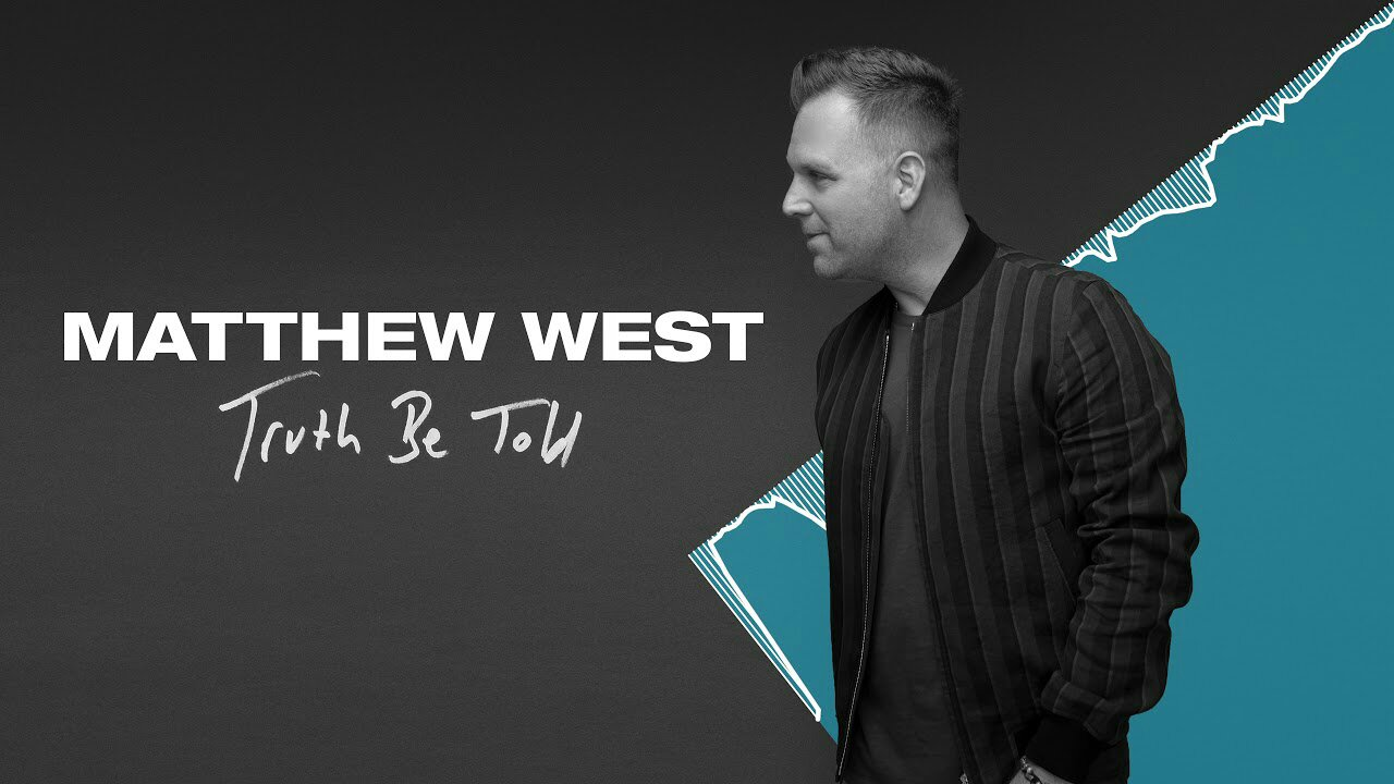 DOWNLOAD MP3: Matthew West – Truth Be Told » Nicegospel