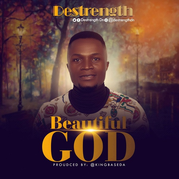 Destrength Beautiful God