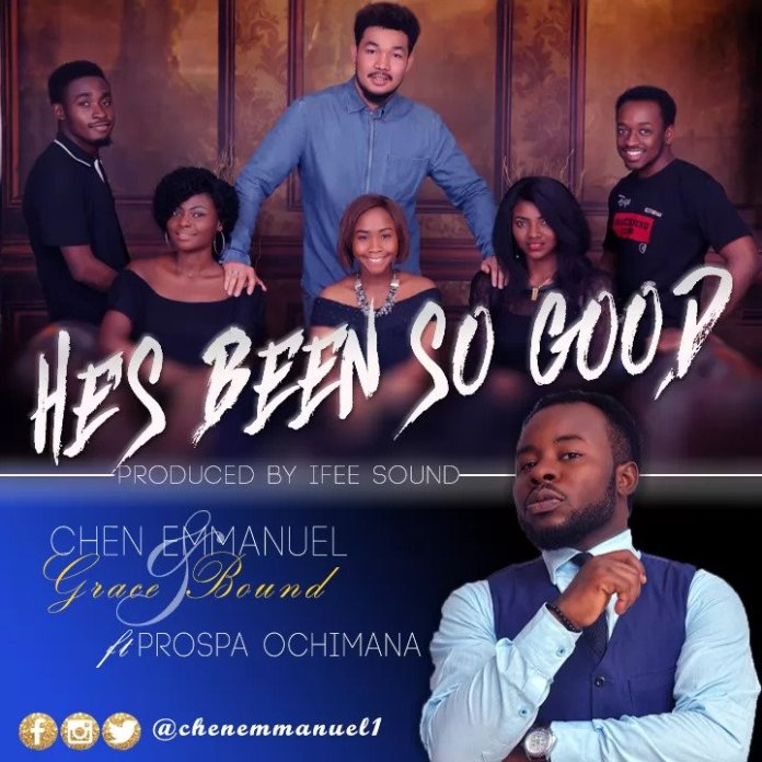 He's Been So Good Chen Emmanuel Ft. Prospa Ochimana