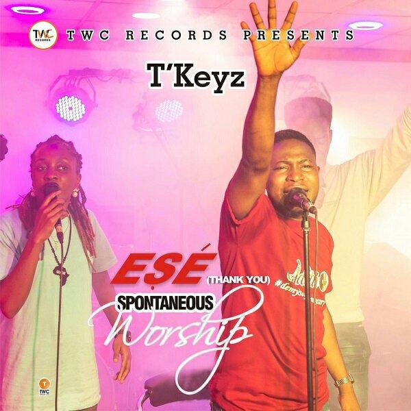 T'Keyz Ese (Thank You)