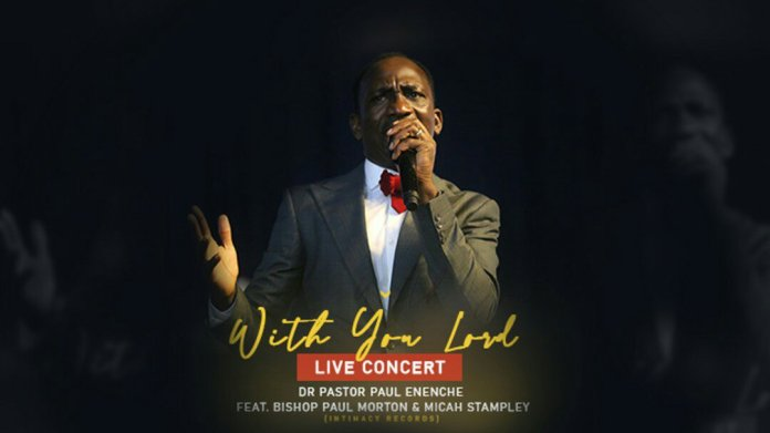 Dr Paul Enenche Ft. Bishop Morton & Micah Stampley With You Lord