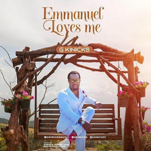 G Kinicks - Emmanuel Loves Me