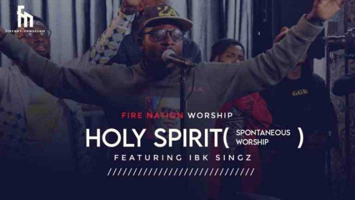 Fire Nation Worship Holy Spirit ft IBK Singz