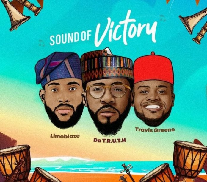 Limoblaze & Da TRUTH Ft. Travis Greene Sound of Victory