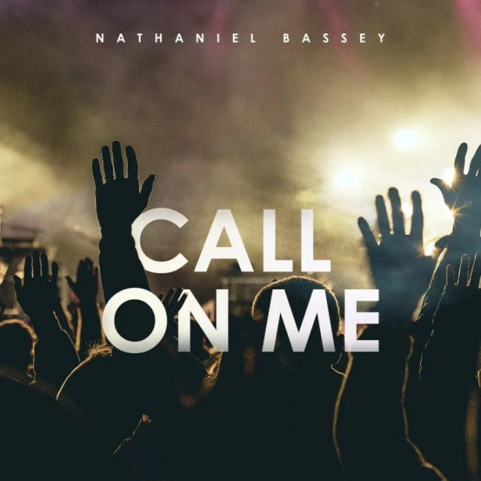 Nathaniel Bassey Call On Me Mp3