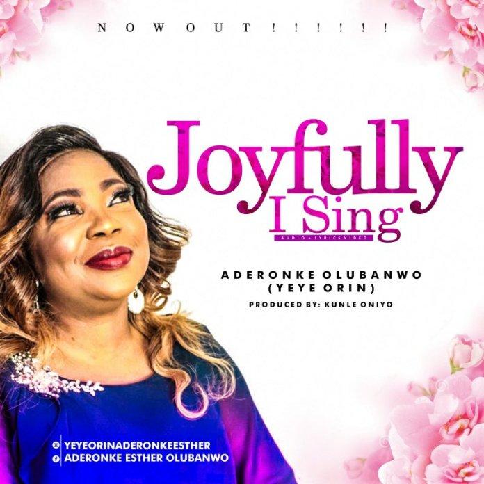 Joyfully I Sing Aderonke Olubanwo Ft. Psalmos