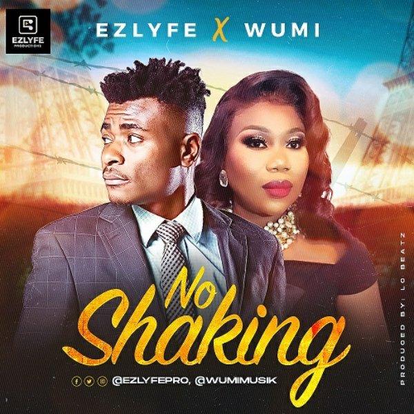 No Shaking Ez Lyfe Ft. Wumi