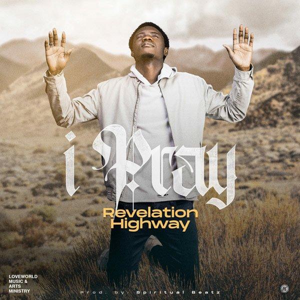 I Pray Revelation Highway