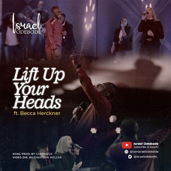 Download Israel Odebode - Lift Up Your Heads (Mp3, Lyrics, Video) Ft. Becca Herckner