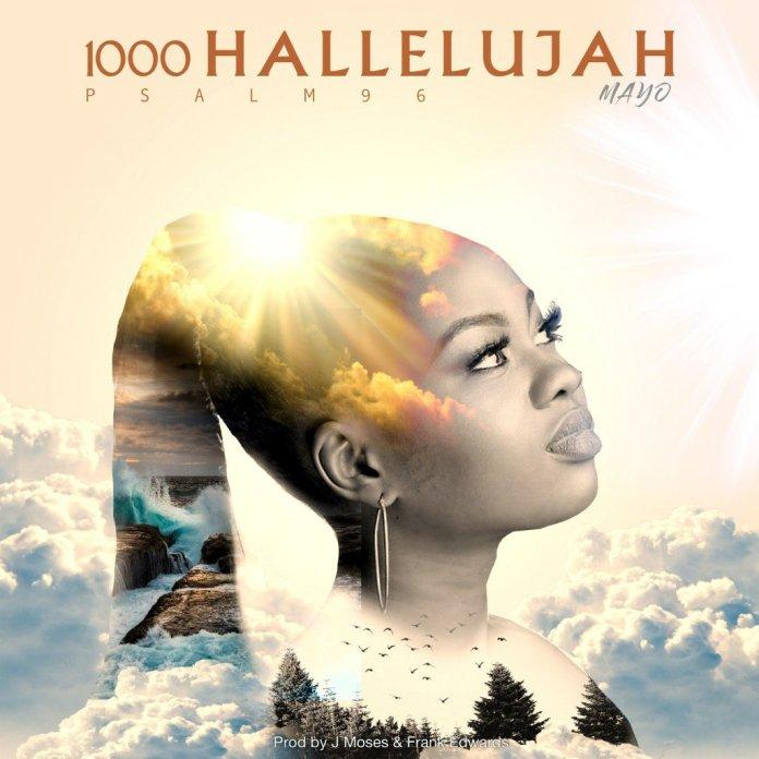 MAYO, Moses Bliss & Winter Amadin – 1000 Hallelujah (Mp3, Lyrics, Video)