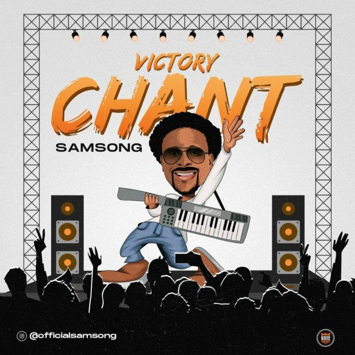 Download Samsong – Victory Chant (Mp3, Lyrics)
