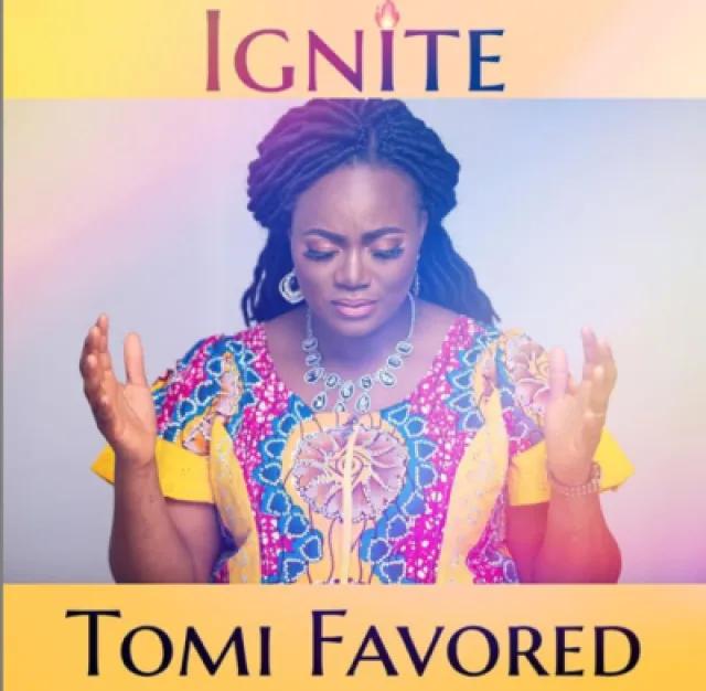 Tomi Favored – Ignite (Mp3, Lyrics)