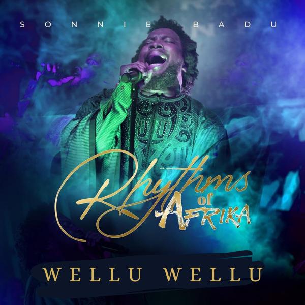 Sonnie Badu – Wellu Wellu (Lyrics, Video)