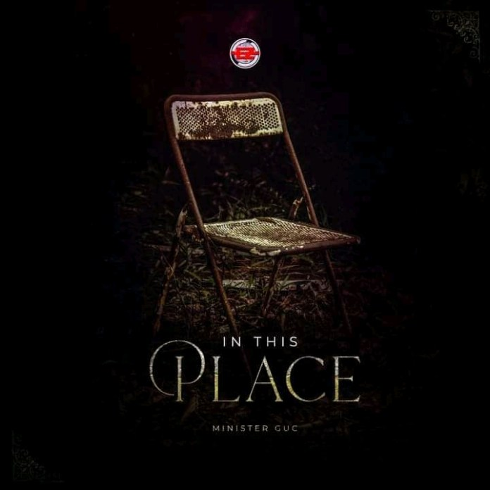 Download GUC – In This Place (Mp3, Lyrics, Video)