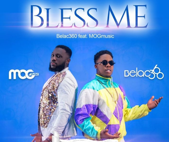Download Belac360 ft. MOGmusic - Bless Me (Mp3, Lyrics, Video)