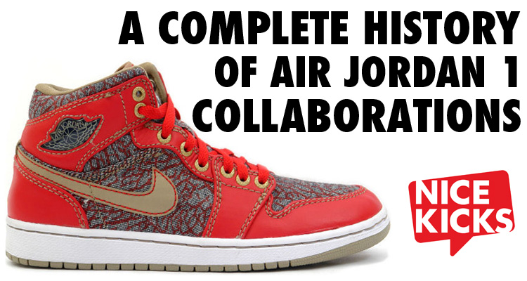 ff0f76b45be1 A Complete History of Air Jordan 1 Collaborations. Apr 14