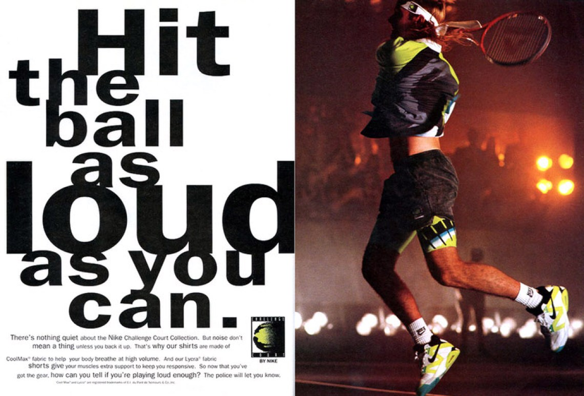 The ad says it all, but Andre Agassi was truly pushing boundaries by wearing the most vibrant colors while actually making them look appealing.