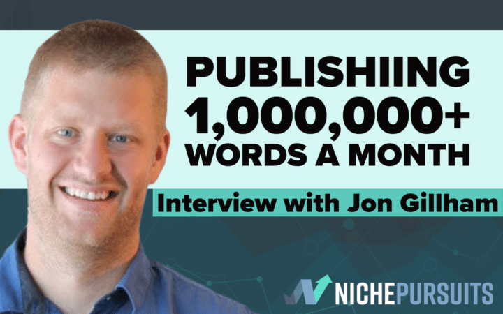 Publishing 1,000,000+ Words a Month: The Process Behind Jon Gillham's Content Writing Service