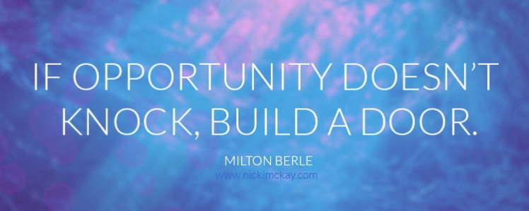 if opportunity doesn't knock build a door - digital marketing