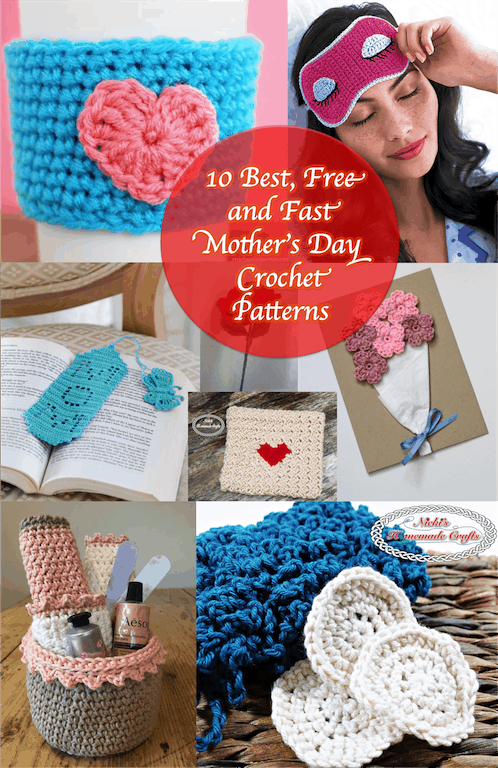10 Best, Free and Fast Mother's Day Crochet Patterns as collage showing gift ideas for mom such as spa accessories and bookmark, flowers, eye mask and a mug coy