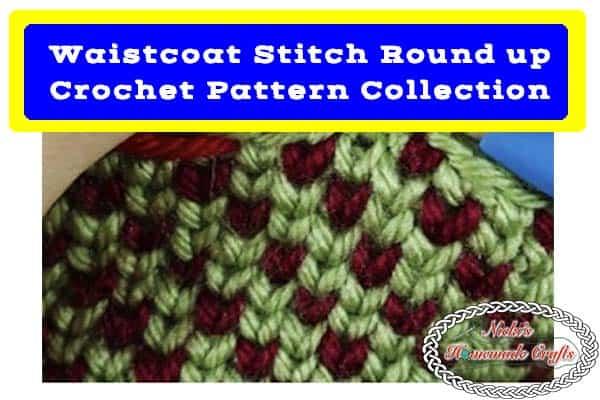 Waistcoat Stitch Round Up – Collection of Free Crochet Patterns